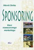 Datko Marek - Sponsoring Klucz nowoczesnego marketingu