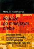 Jas-Koziarkiewicz Marta - Podróże po mniejszym niebie. Dotowane pisma mniejszości niemieckiej w Polsce jako prasa środowiskowa po 1989 roku
