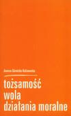 Górnicka-Kalinowska Joanna - Tożsamość, wola, działania moralne