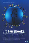 Shih Clara - Era Facebooka. Wykorzystaj sieci społecznościowe do promocji, sprzedaży i komunikacji z Twoimi klientami