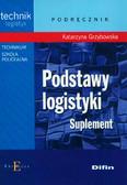 Grzybowska Katarzyna - Podstawy logistyki. Suplement. Technikum, szkoła policealna