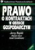 Rajski J., Kocot W., Zaradkiewicz K. - Prawo o kontraktach w obrocie gospodarczym