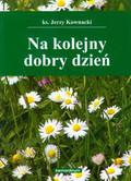 Kownacki Jerzy - Na kolejny dobry dzień