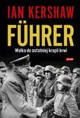 Kershaw Ian - Fuhrer Walka do ostatniej kropli krwi