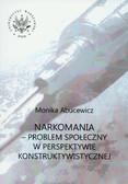 Abucewicz Monika - Narkomania Problem społeczny w perspektywie konstruktywistycznej