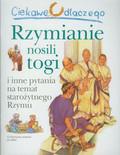 Macdonald Fiona - Ciekawe dlaczego Rzymianie nosili togi i inne pytania na temat starożytnego Rzymu