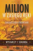 Karsznia Maciej - Milion w zasięgu ręki. Poradnik zarządzania finansami