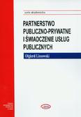 Lissowski Olgierd - Partnerstwo publiczno-prywatne i świadczenie usług publicznych