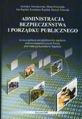 red. Rajchel Kazimierz - Administracja bezpieczeństwa i porządku publicznego ze szczególnym uwzględnieniem aspektów prawno-organizacyjnych Policji