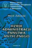 Żukowski Marek - Dzieje administracji państwa antycznego