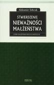 Sobczak Aleksander - Stwierdzenie nieważności małżeństwa i inne małżeńskie procesy kościelne