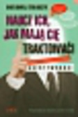 Stolarczyk Bartłomiej - Naucz ich jak mają Cię traktować!. Praktyczny podręcznik asertywności