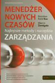Kuc Bolesław Rafał, Żemigała Marcin - Menedżer nowych czasów. Najlepsze metody i narzędzia zarządzania