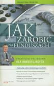 Tukan Wojciech, Poła Michał - Jak zarobić na funduszach. Praktyczny przewodnik dla inwestujących