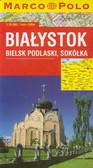 Białystok plan miasta 1:16 500. Bielsk Podlaski, Sokółka
