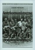 Pietrzak Leszek - Antykomunistyczne podziemie zbrojne. na terenie Inspektoratu Puławy 1944-1956