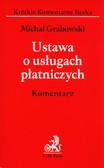 Grabowski Michał - Ustawa o usługach płatniczych Komentarz