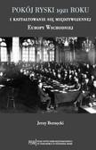 Pokój ryski 1921 roku i kształtowanie się międzywojennej Europy Wschodniej