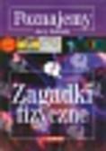 Kunicki Jerzy - Poznajemy Zagadki fizyczne
