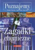 Paleska Iwona, Siporska Agnieszka - Poznajemy Zagadki chemiczne