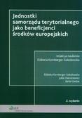Kornberger-Sokołowska Elżbieta, Cieślak Rafał, Zdanukiewicz Julia - Jednostki samorządu terytorialnego jako beneficjenci środków europejskich