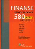 Finanse samorządowe. 580 pytań i odpowiedzi. Wzory uchwał, deklaracji, decyzji, umów.