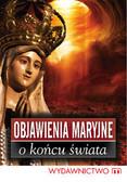 Czekański Marek - Objawienia Maryjne o końcu świata