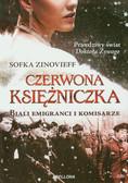 Zinovieff Sofka - Czerwona księżniczka. Biali emigranci i komisarze
