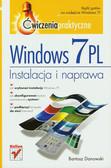 Danowski Bartosz - Windows 7 PL Instalacja i naprawa Ćwiczenia praktyczne