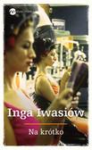 Iwasiów Inga - Na krótko