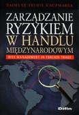 Kaczmarek Tadeusz Teofil - Zarządzanie ryzykiem w handlu międzynarodowym
