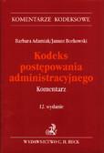 Adamiak Barbara, Borkowski Janusz - Kodeks postępowania administracyjnego Komentarz