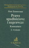 Zimmerman Piotr - Prawo upadłościowe i naprawcze Komentarz