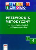 Korcz Anna, Zagrodzka Dorota, Kuc Elżbieta - Witaj szkoło! 2 Przewodnik metodyczny część 4
