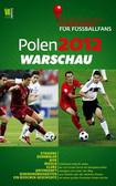 Polen 2012 Warschau Ein praktischer Reisefuhrer fur Fussballfans