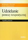 Fiutak Agnieszka, Dąbrowski Jacek - Udzielanie pomocy terapeutycznej Aspekty prawne