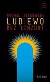 Witkowski Michał - Lubiewo bez cenzury