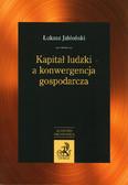 Jabłoński Łukasz - Kapitał ludzki a konwergencja gospodarcza