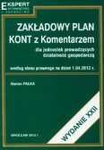 Pałka Marian - Zakładowy plan kont z komentarzem dla jednostek prowadzących działalność gospodarczą według stanu prawnego na dzień 1.04.2012 r.