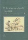Dyskursy krytycznoliterackie 1. 1764-1918. Wokół Słownika polskiej krytyki literackiej