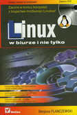 Flanczewski Sergiusz - Linux w biurze i nie tylko