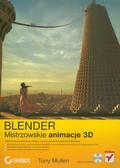 Mullen Tony - Blender Mistrzowskie animacje 3D
