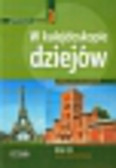 Sikorska-Kulesza Jolanta - W kalejdoskopie dziejów 3 Historia Podręcznik. gimnazjum. Wiek XIX