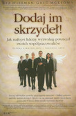 Wiseman Liz, McKeown Greg - Dodaj im skrzydeł!. Jak najlepsi liderzy wyzwalają potencjał swoich współpracowników