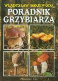 Wojewoda Władysław - Poradnik grzybiarza