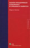 Barwina Zbigniew - Zasada wzajemnego uznawania w sprawach karnych