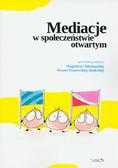 red. Tabernacka Magdalena, red. Raszewska-Skałecka Renata - Mediacje w społeczeństwie otwartym