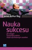 Ray James Arthur - Nauka sukcesu. Jak osiągać harmonijny sukces dzięki sprawdzonym zasadom.