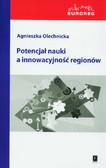 Olechnicka Agnieszka - Potencjał nauki a innowacyjność regionów