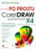 Wrotek Witold - Po prostu CorelDraw Graphics Suite X4 z płytą CD